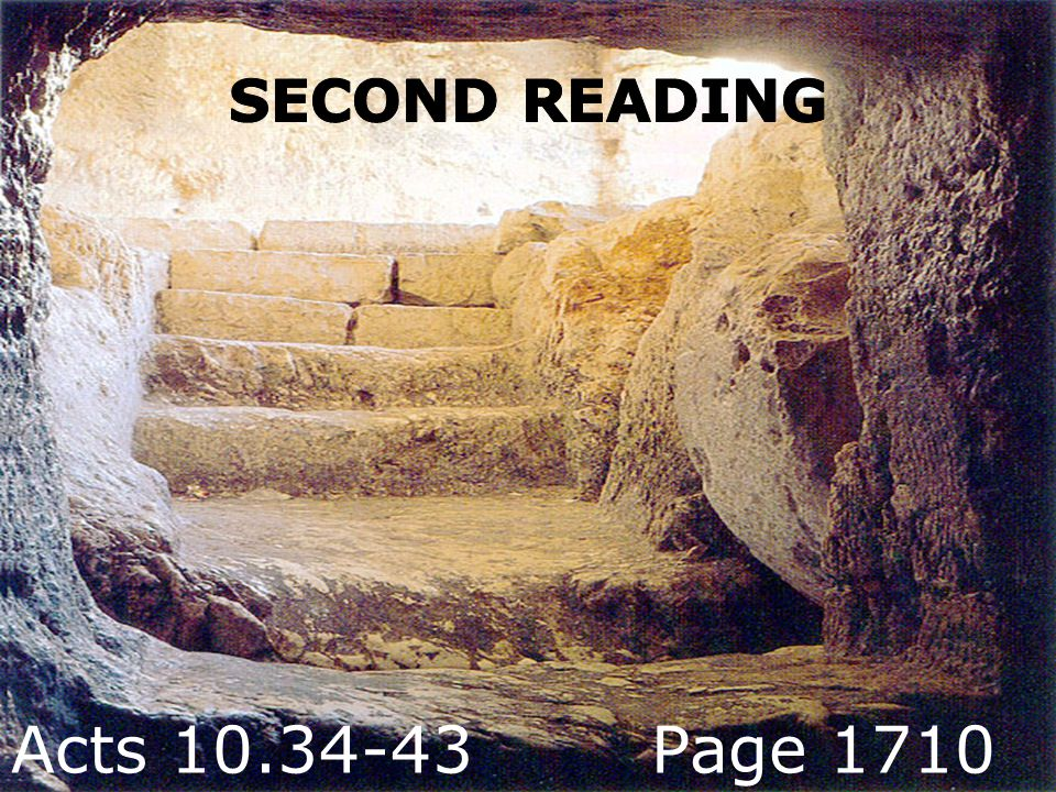 SECOND READING Acts 10.34-43 Page 1710