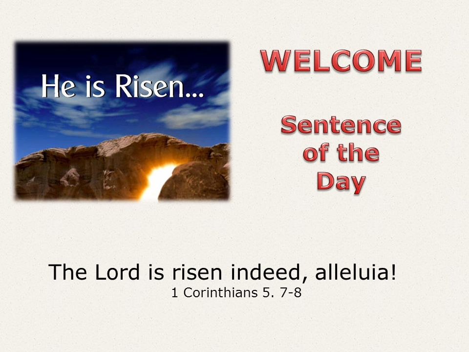 The Lord is risen indeed, alleluia!