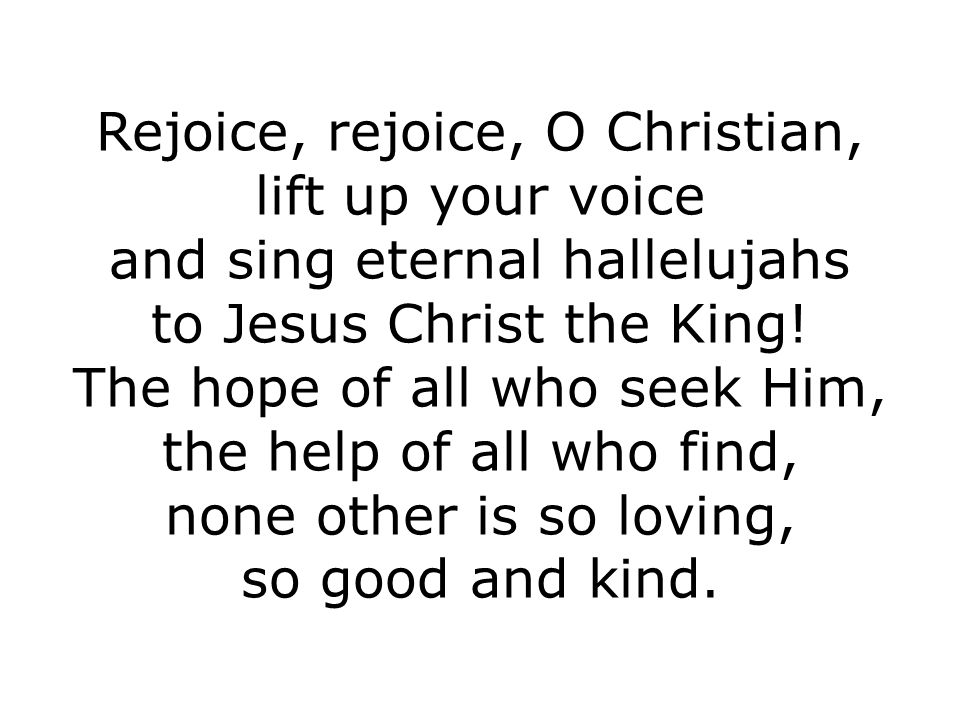 Rejoice, rejoice, O Christian, lift up your voice