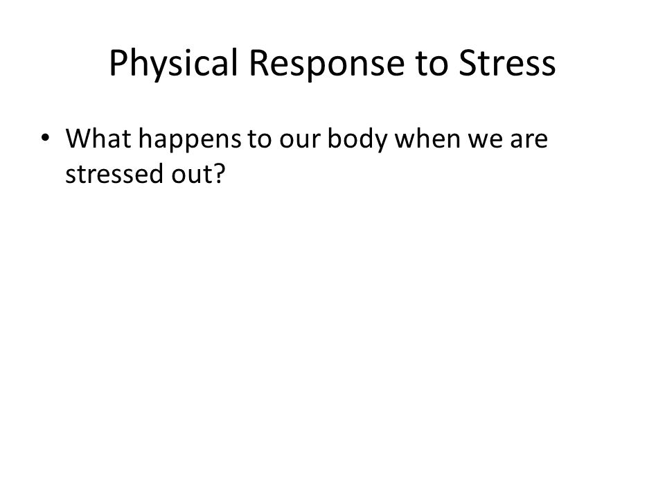Physical Response to Stress