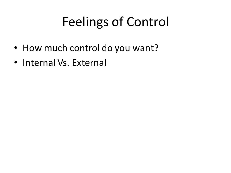 Feelings of Control How much control do you want