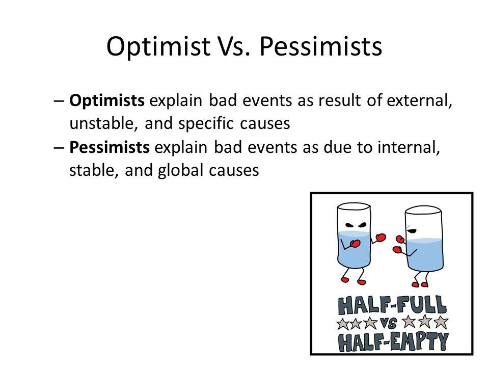 Optimist Vs. Pessimists
