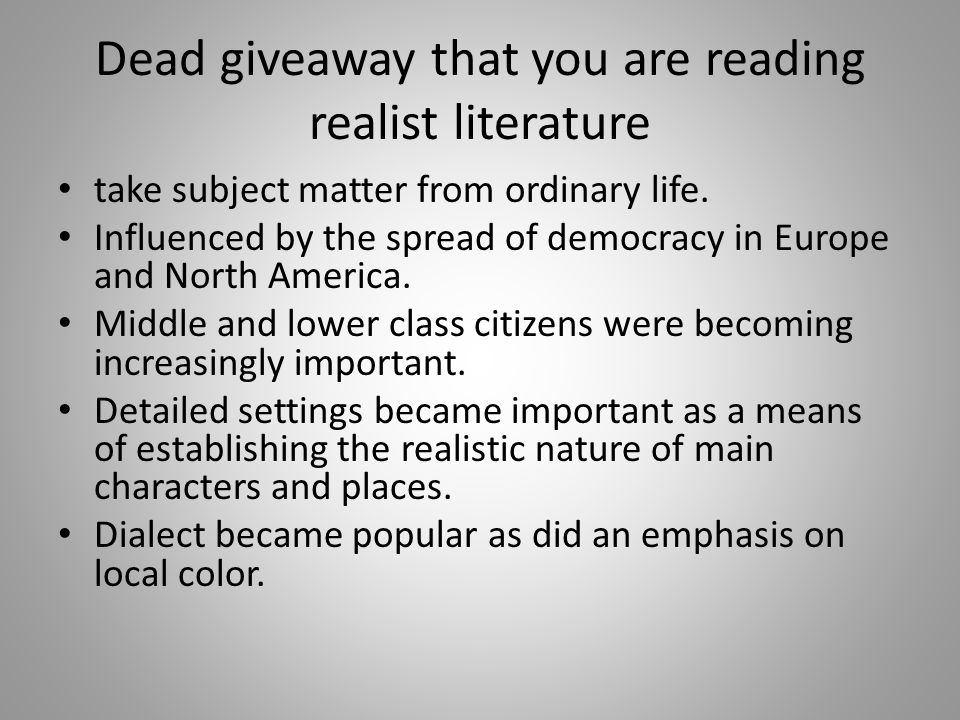 Dead giveaway that you are reading realist literature