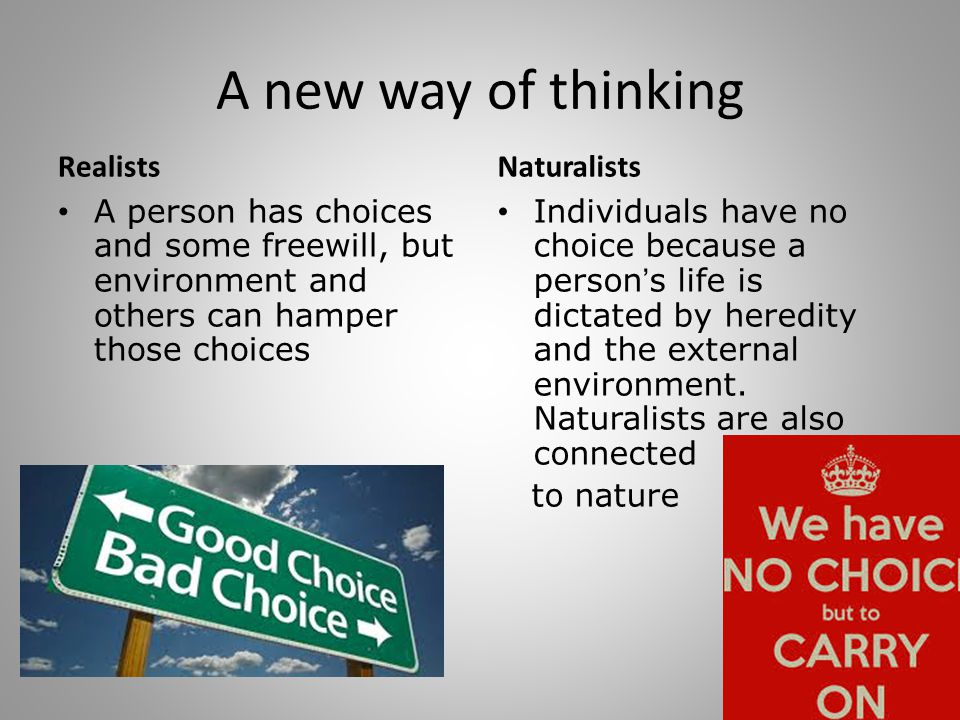 A new way of thinking Realists Naturalists