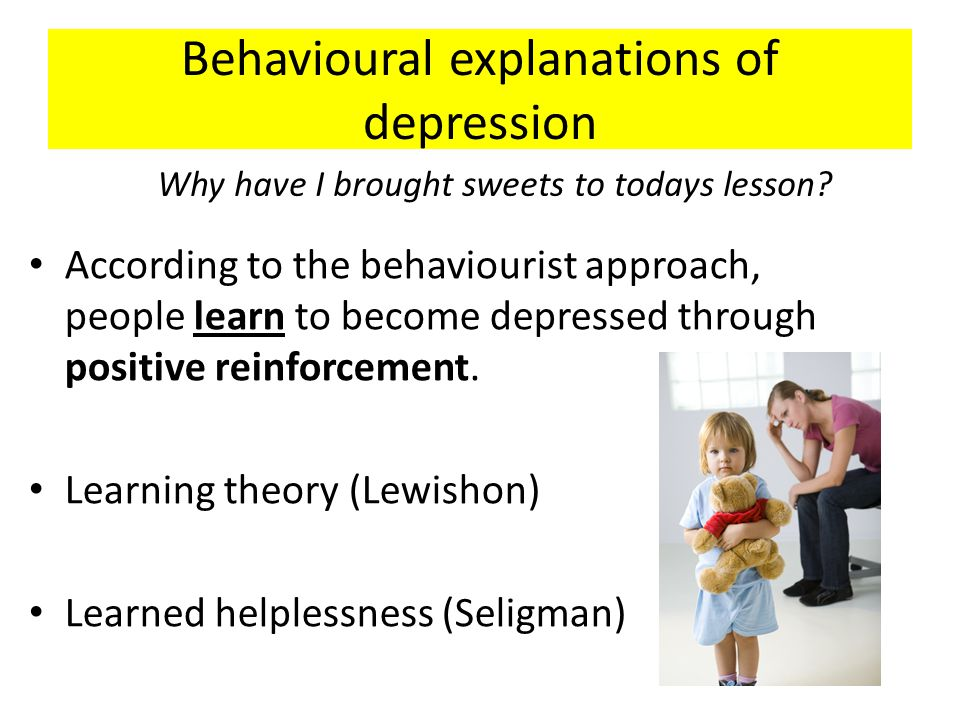 Behavioural explanations of depression