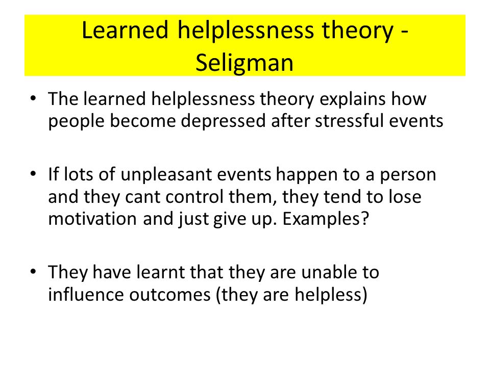 Learned helplessness theory - Seligman