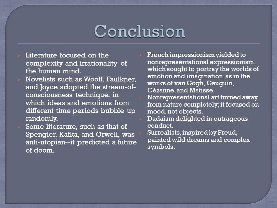 Conclusion Literature focused on the complexity and irrationality of the human mind.