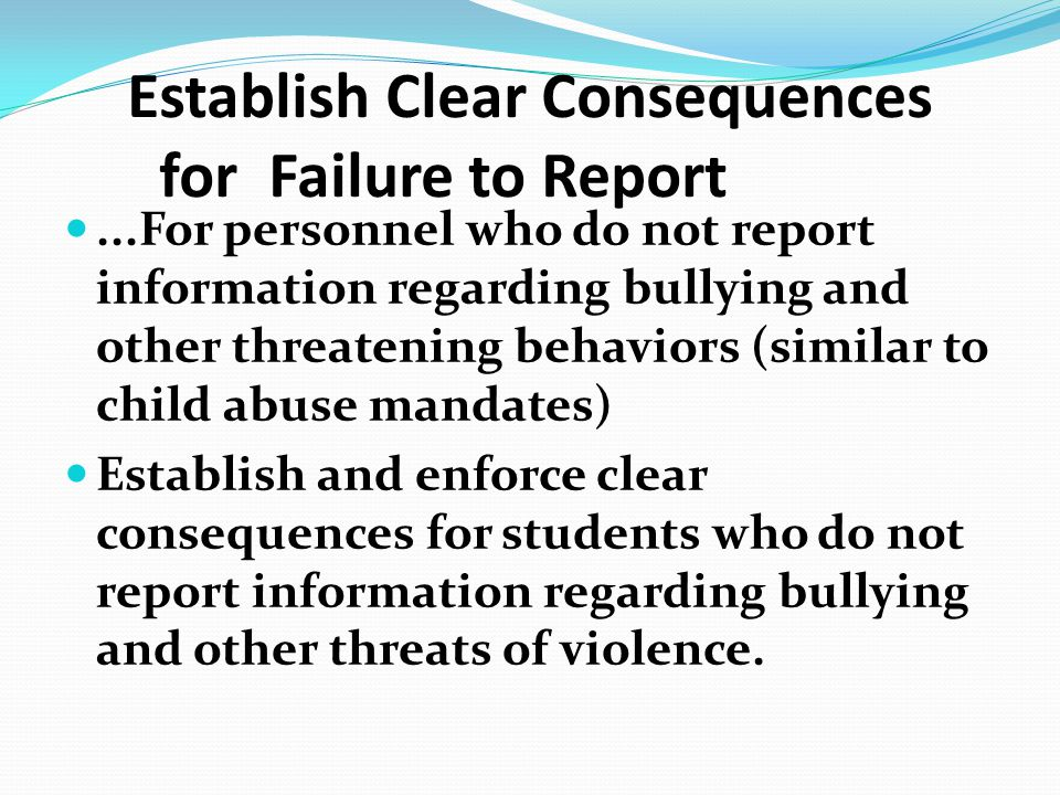 Establish Clear Consequences for Failure to Report