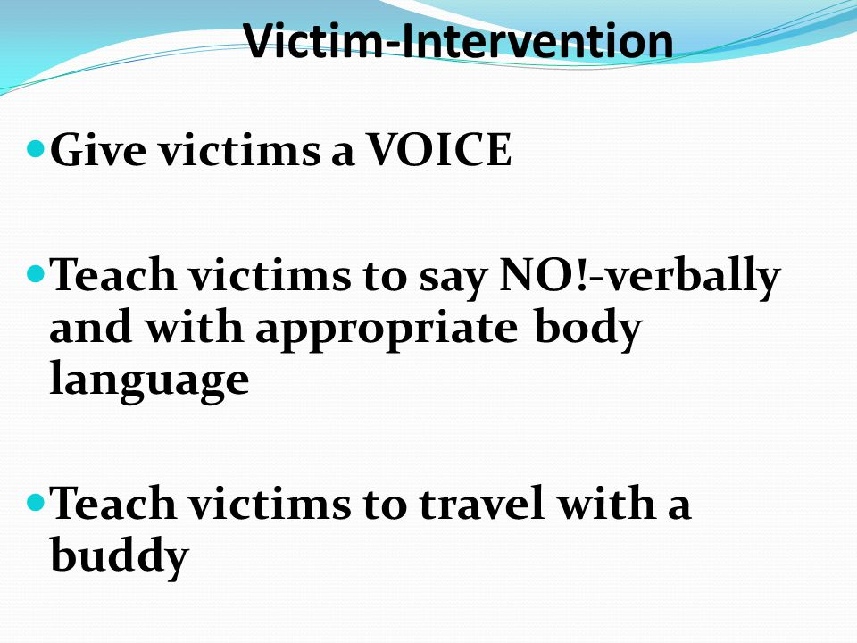 Victim-Intervention Give victims a VOICE