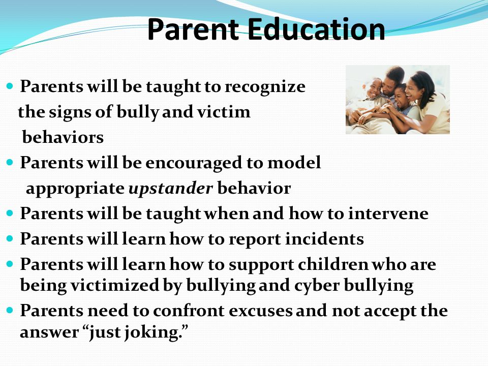 Parent Education Parents will be taught to recognize