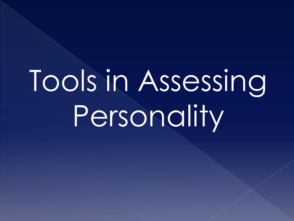 Tools in Assessing Personality