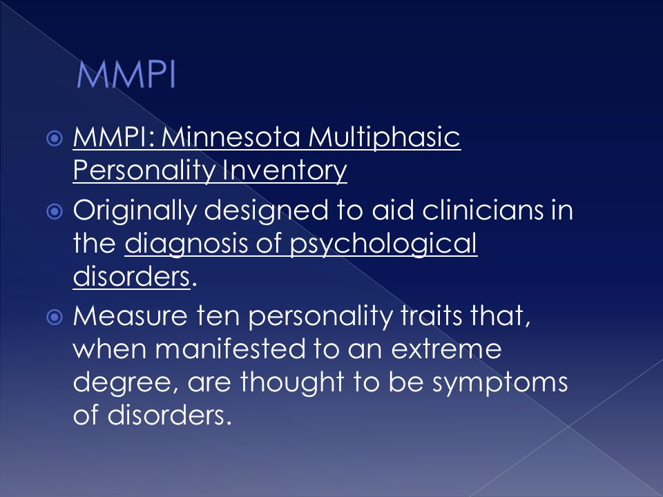 MMPI MMPI: Minnesota Multiphasic Personality Inventory