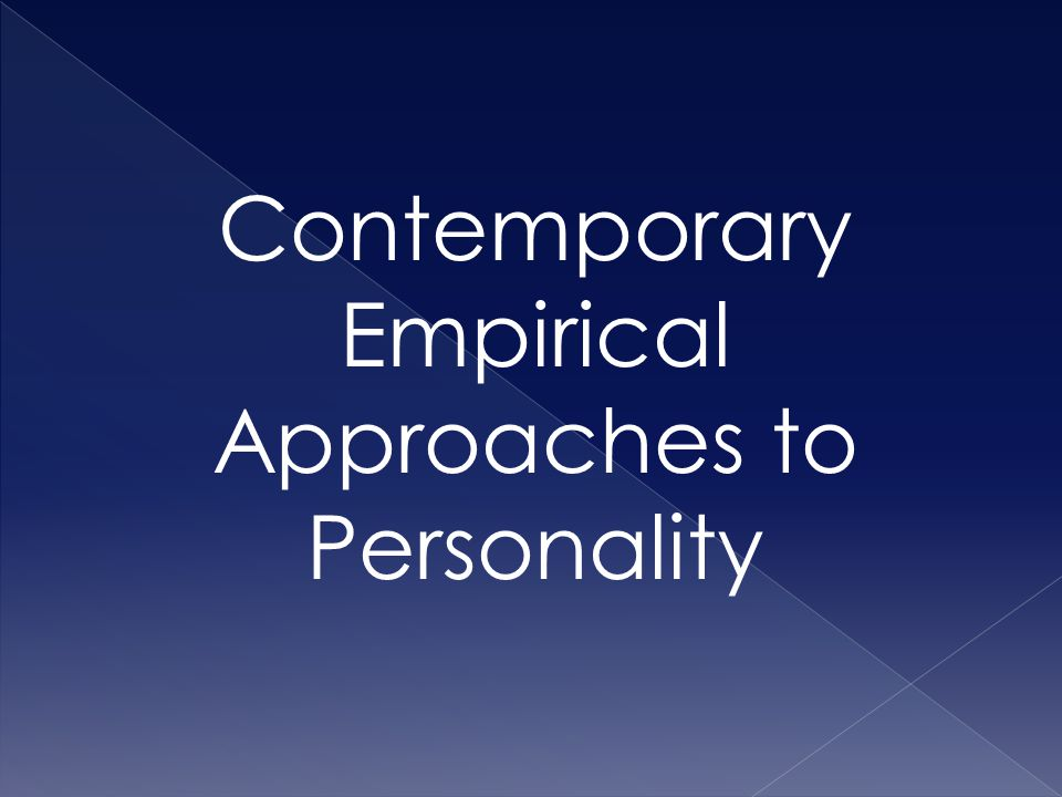 Contemporary Empirical Approaches to Personality