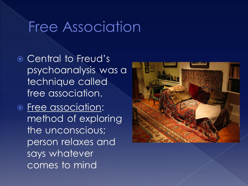 Free Association Central to Freud's psychoanalysis was a technique called free association.