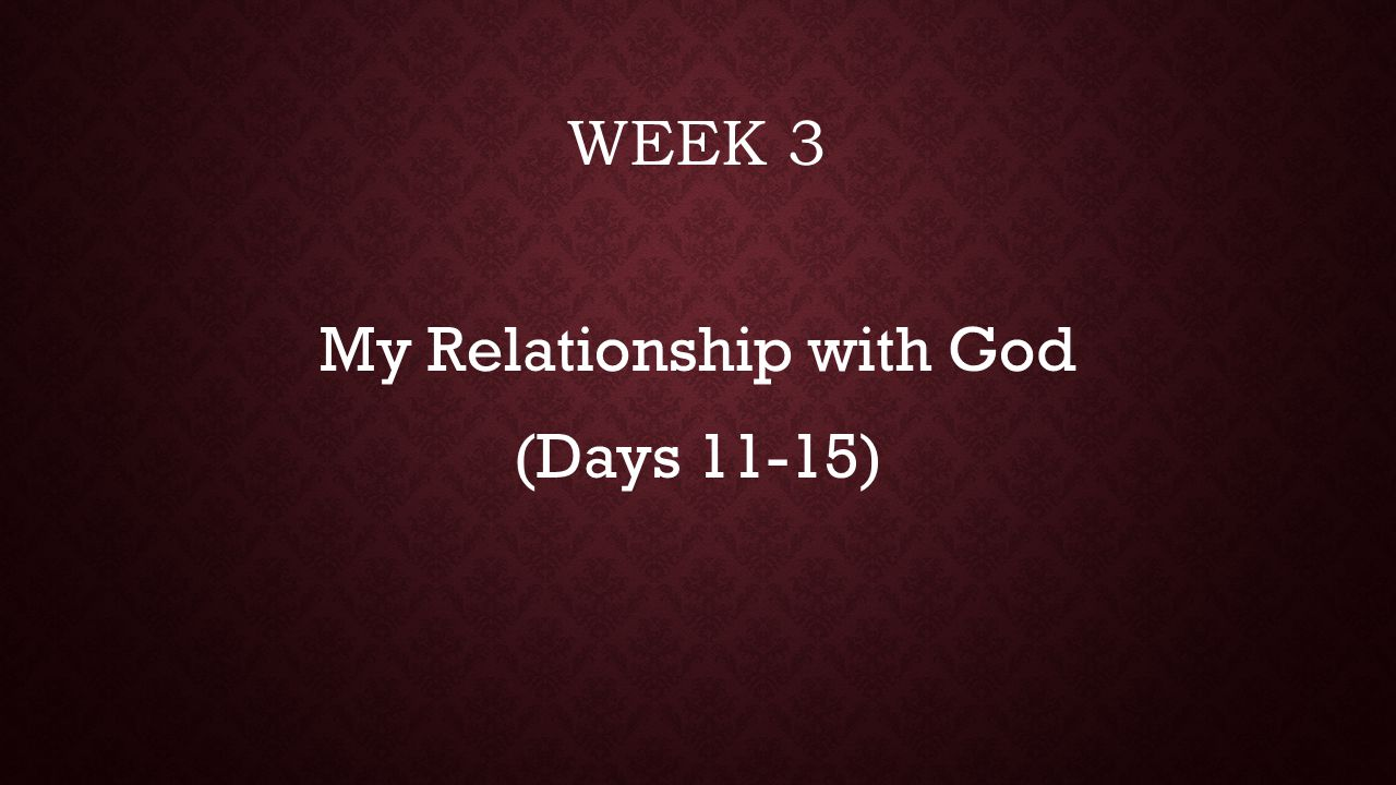 My Relationship with God (Days 11-15)