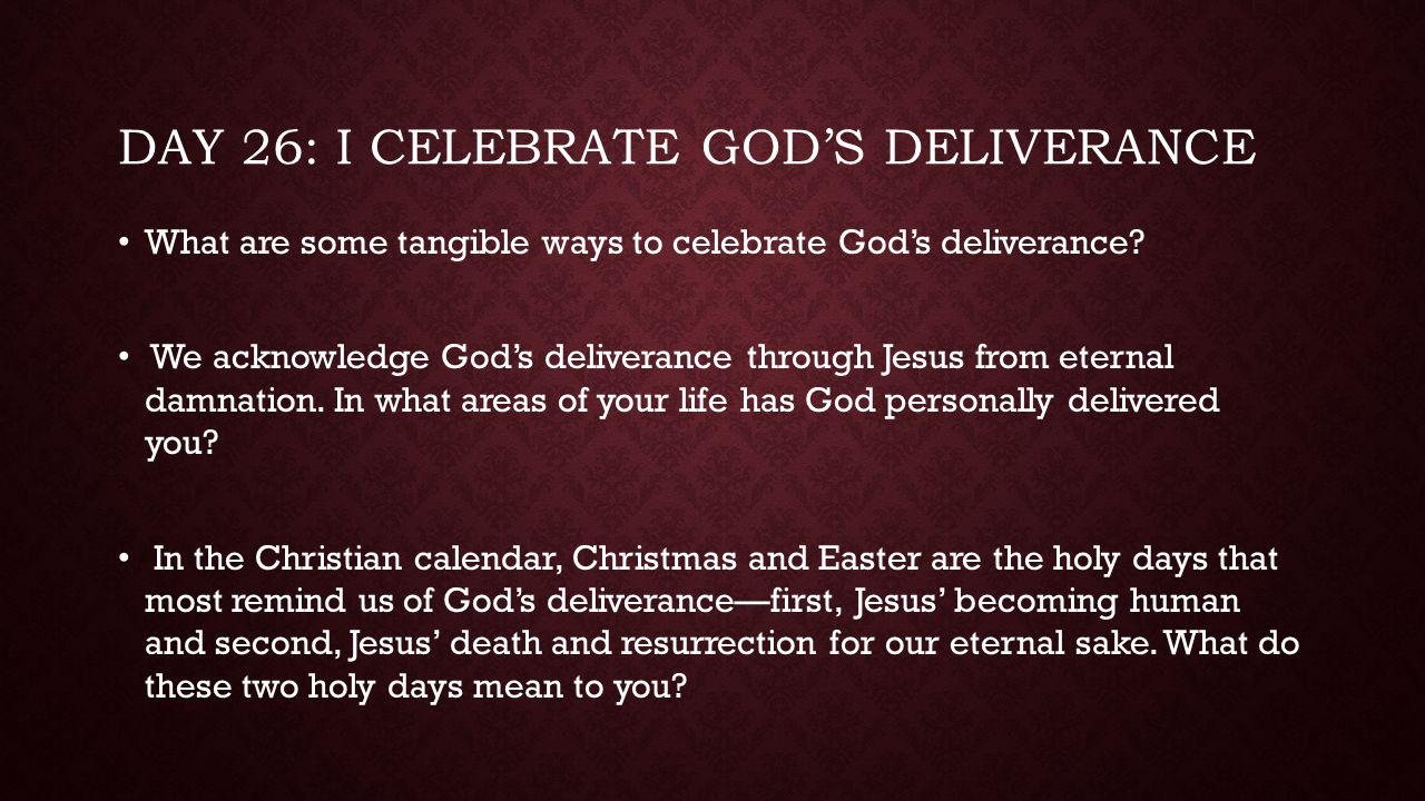 Day 26: I celebrate God's deliverance