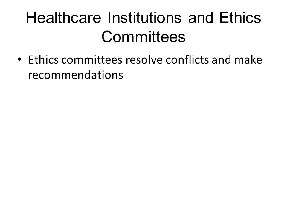 Healthcare Institutions and Ethics Committees
