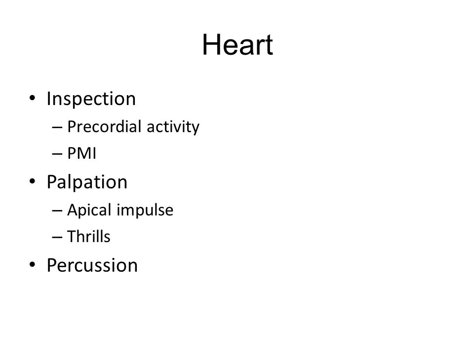 Heart Inspection Palpation Percussion Precordial activity PMI