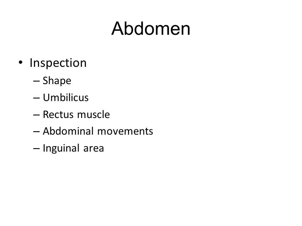 Abdomen Inspection Shape Umbilicus Rectus muscle Abdominal movements
