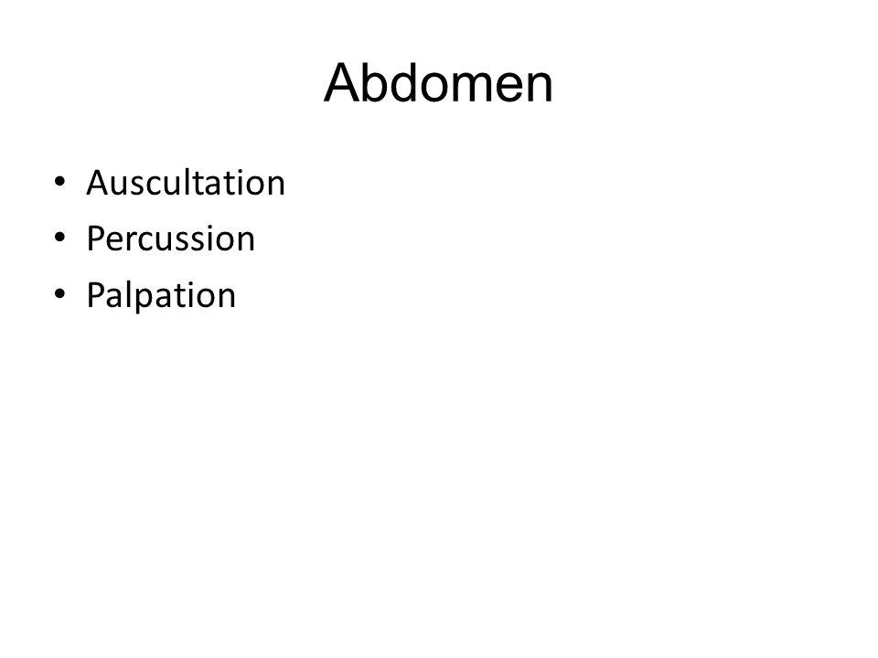 Abdomen Auscultation Percussion Palpation
