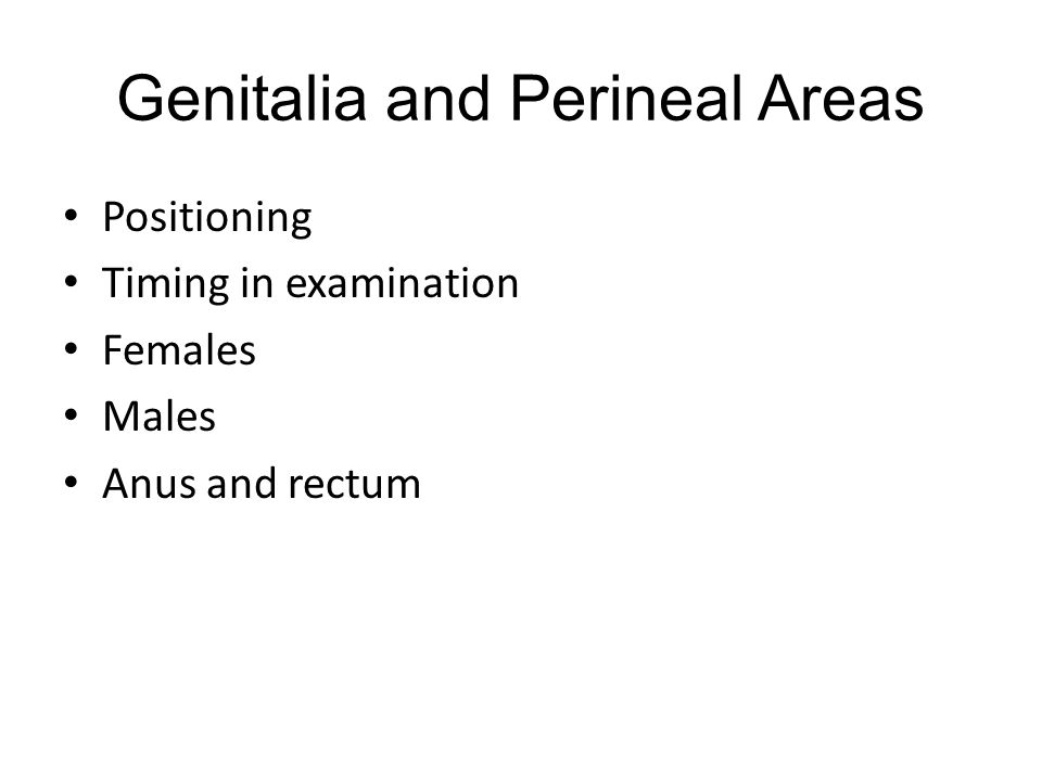 Genitalia and Perineal Areas