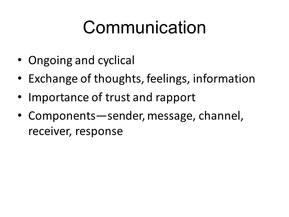 Communication Ongoing and cyclical