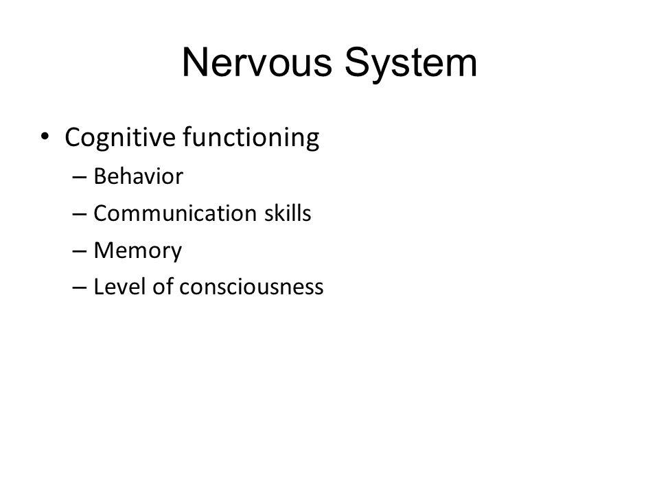 Nervous System Cognitive functioning Behavior Communication skills