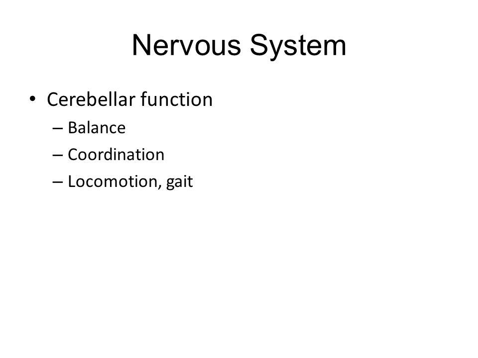 Nervous System Cerebellar function Balance Coordination