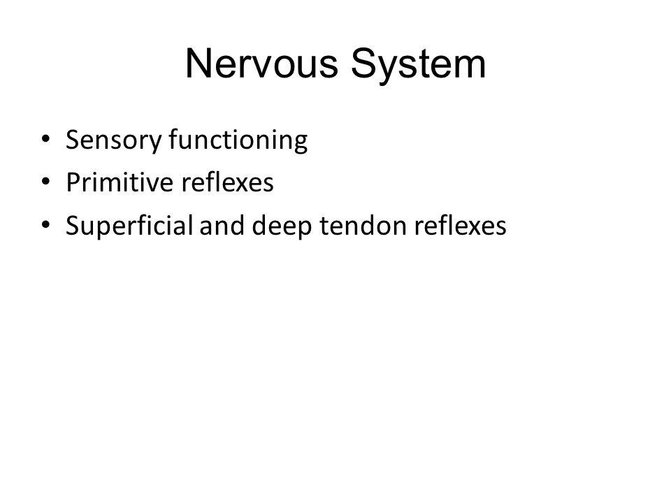 Nervous System Sensory functioning Primitive reflexes