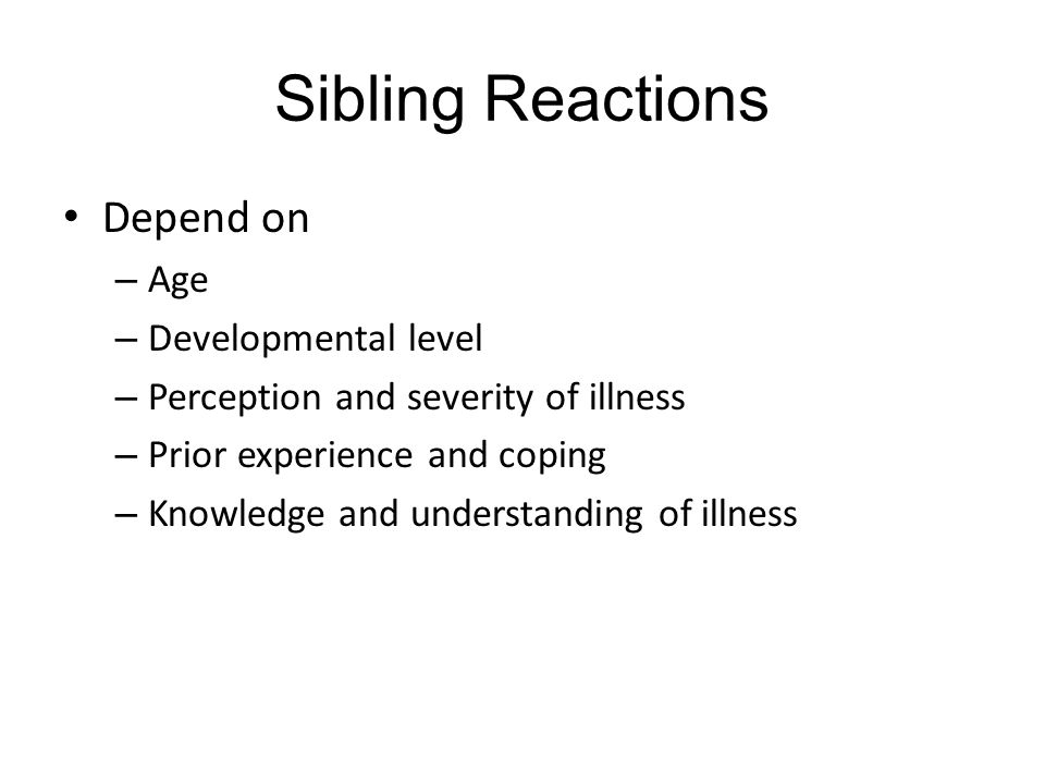 Sibling Reactions Depend on Age Developmental level