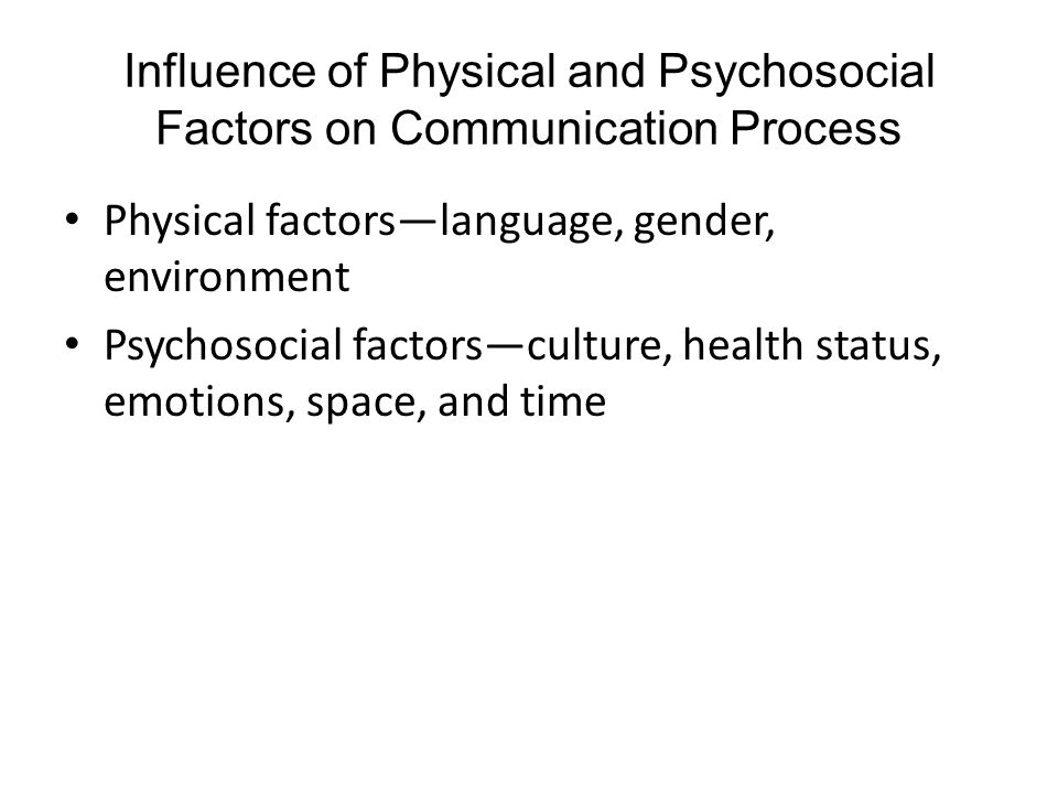 Influence of Physical and Psychosocial Factors on Communication Process