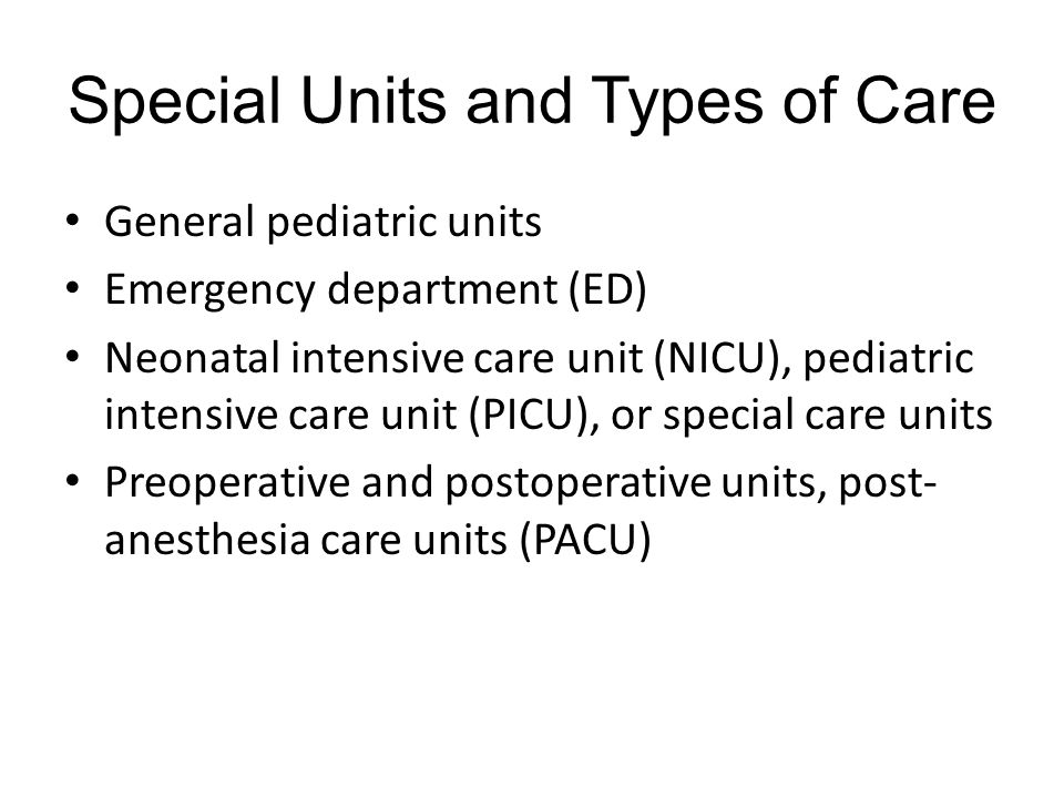 Special Units and Types of Care