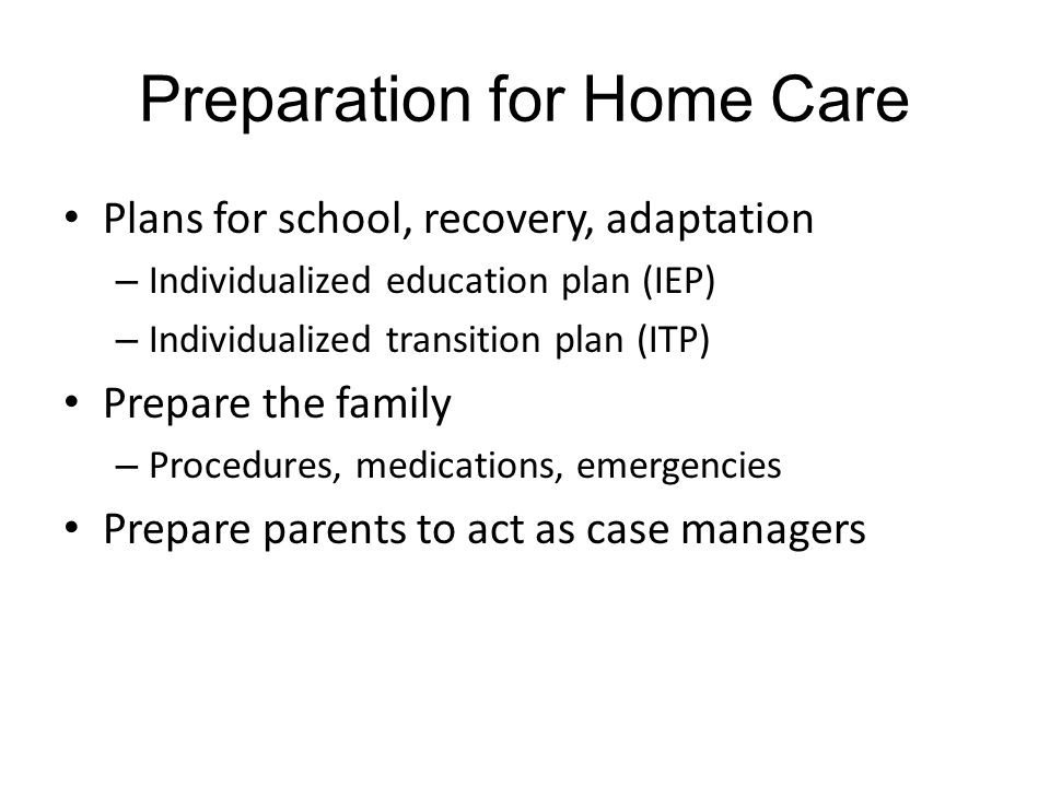 Preparation for Home Care
