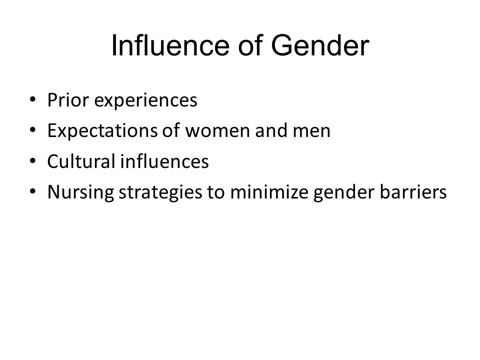 Influence of Gender Prior experiences Expectations of women and men