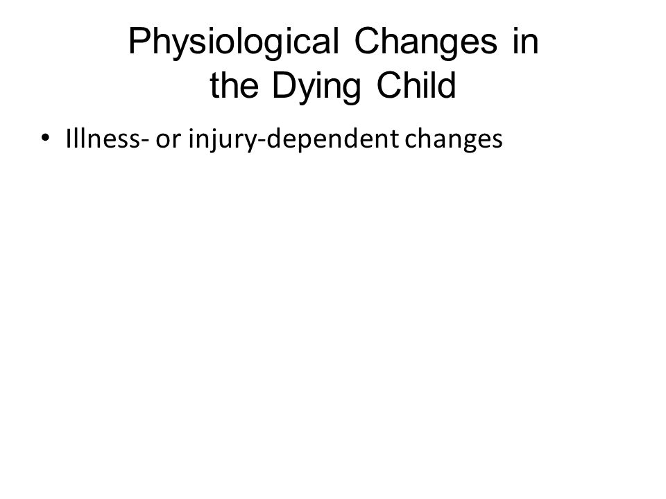 Physiological Changes in the Dying Child