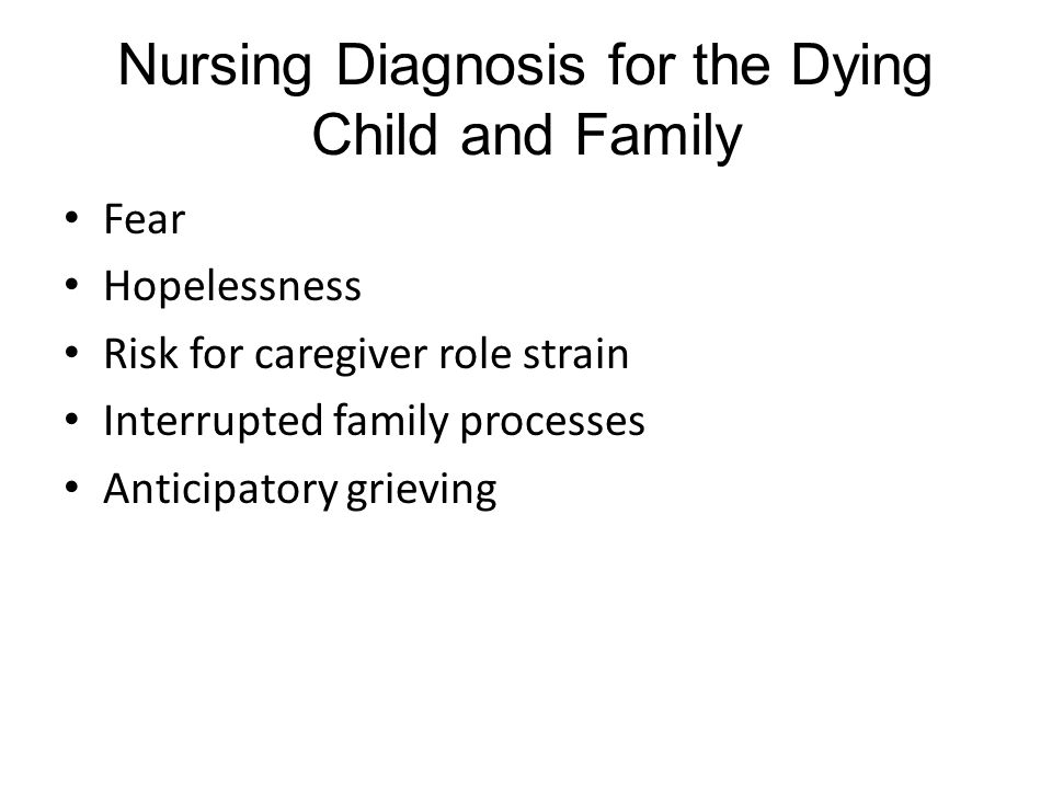 Nursing Diagnosis for the Dying Child and Family