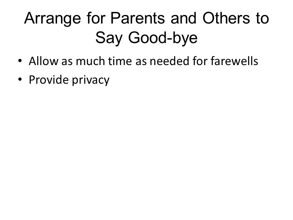 Arrange for Parents and Others to Say Good-bye
