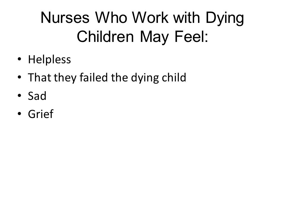Nurses Who Work with Dying Children May Feel:
