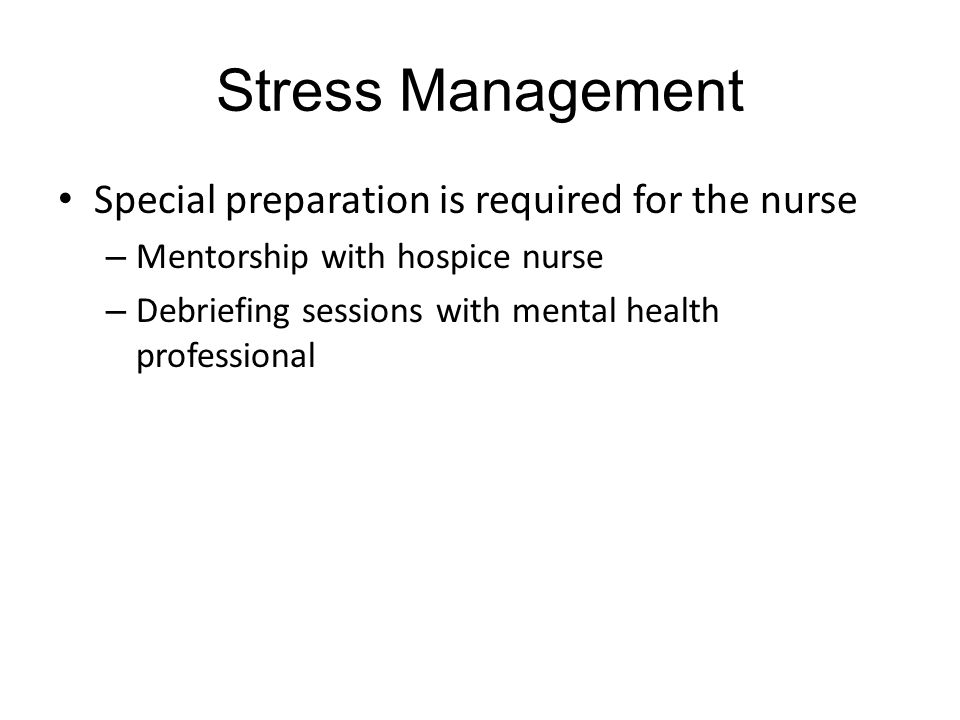 Stress Management Special preparation is required for the nurse