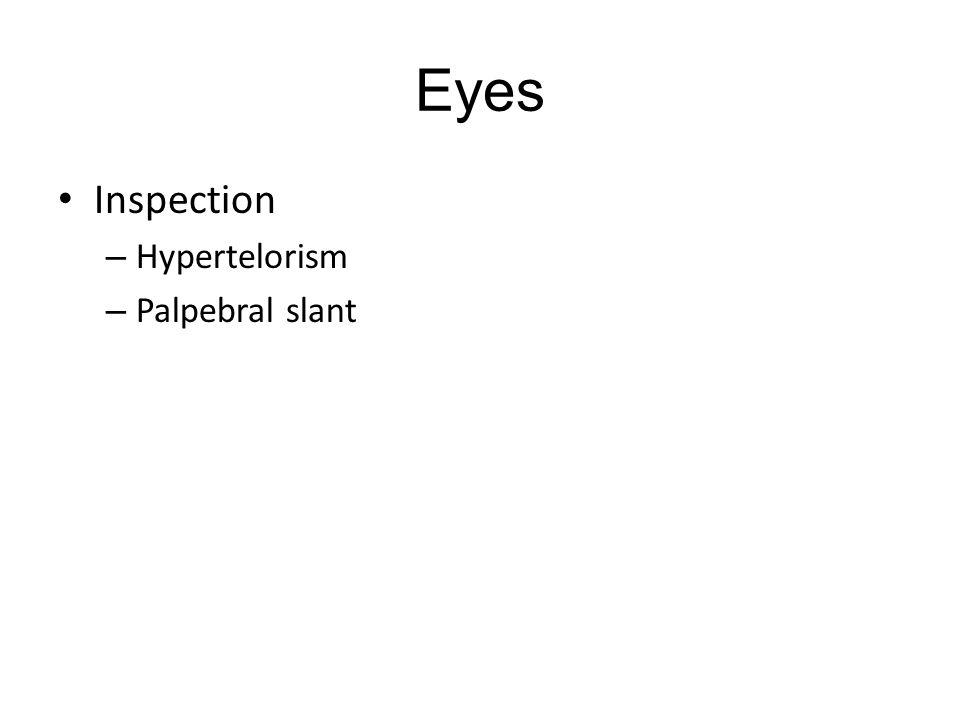 Eyes Inspection Hypertelorism Palpebral slant