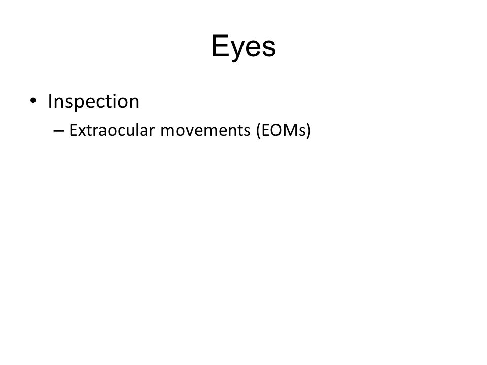 Eyes Inspection Extraocular movements (EOMs)