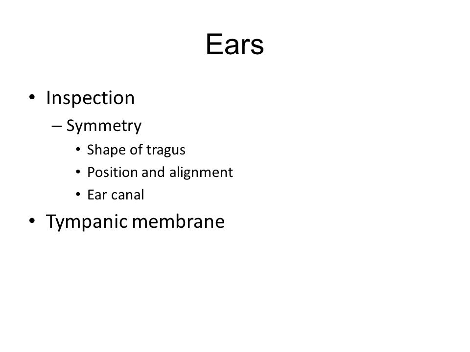 Ears Inspection Tympanic membrane Symmetry Shape of tragus