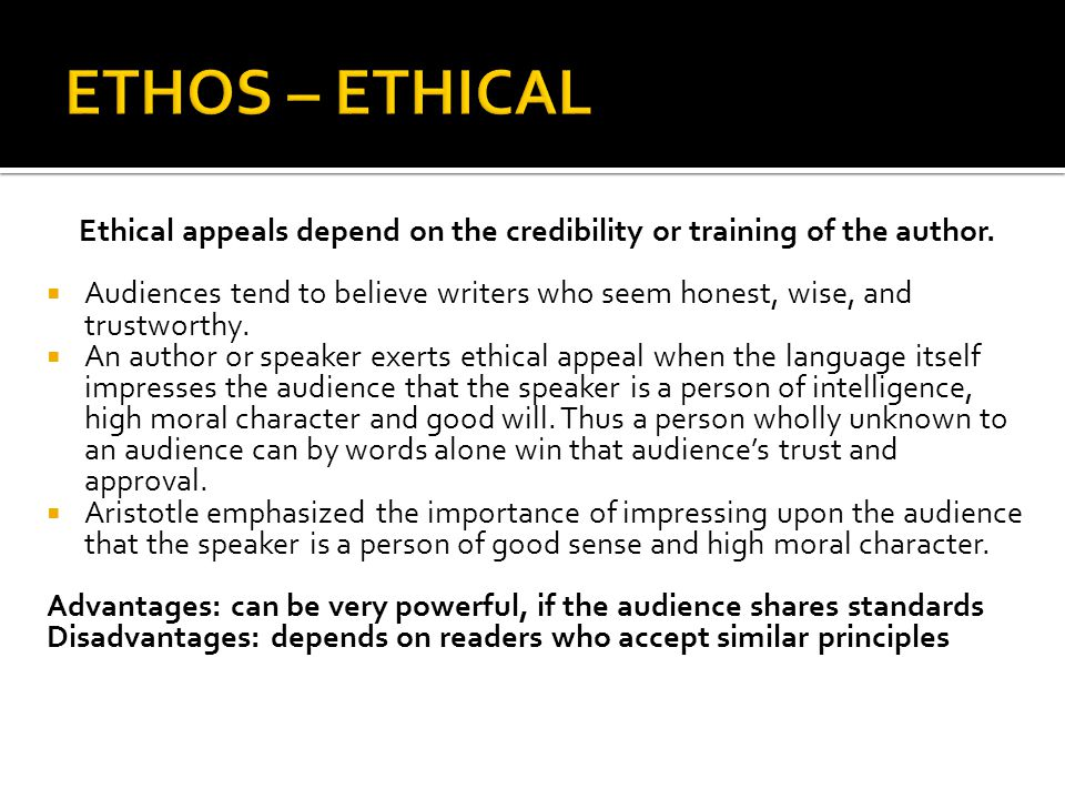 Ethical appeals depend on the credibility or training of the author.