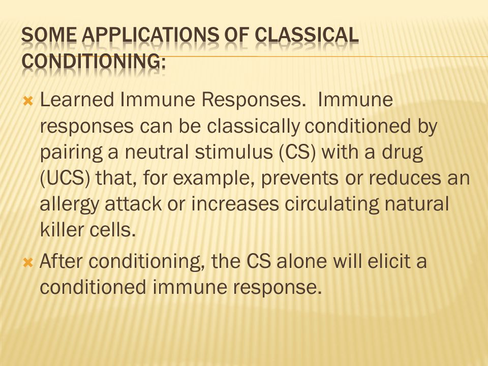 Some Applications of Classical Conditioning: