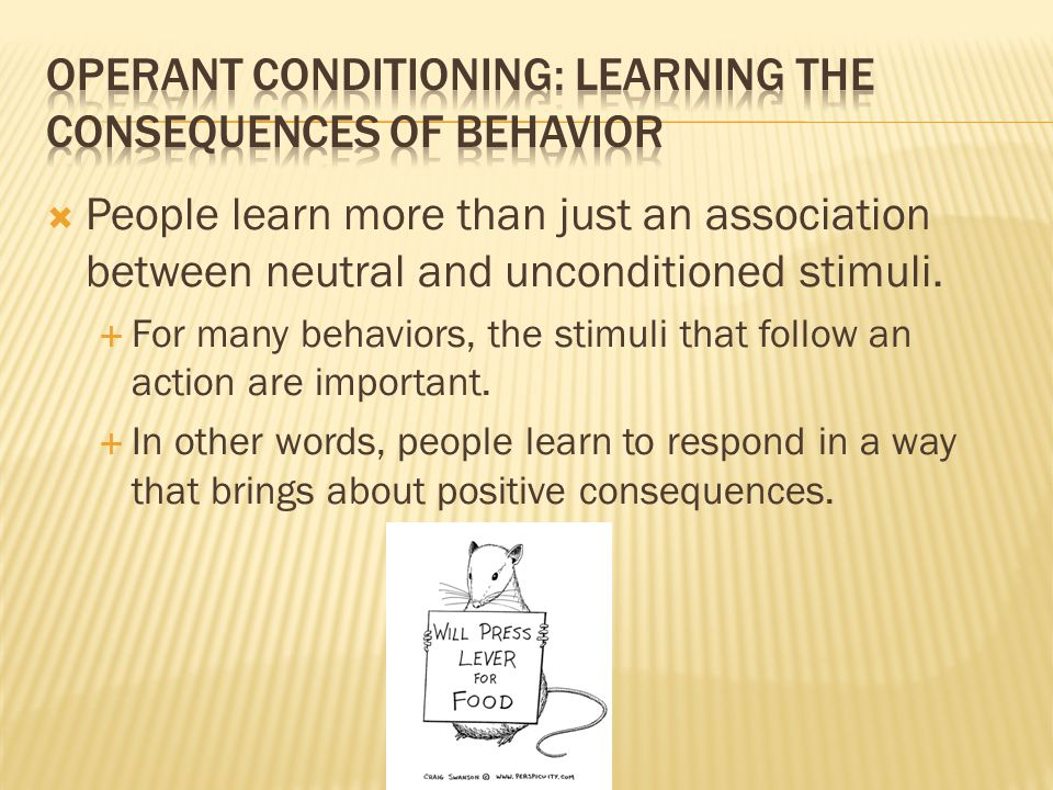 Operant Conditioning: Learning the consequences of behavior