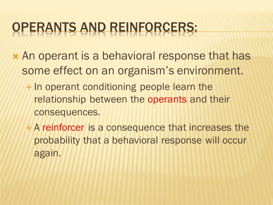 Operants and Reinforcers: