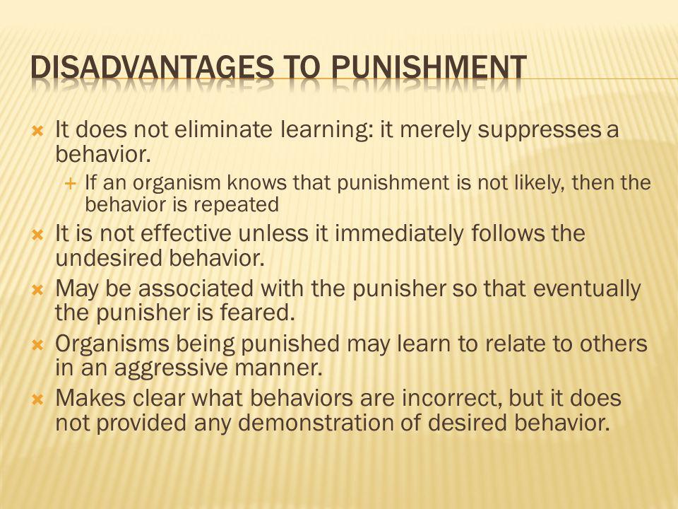 Disadvantages to Punishment