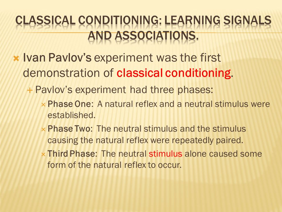 Classical conditioning: learning signals and associations.