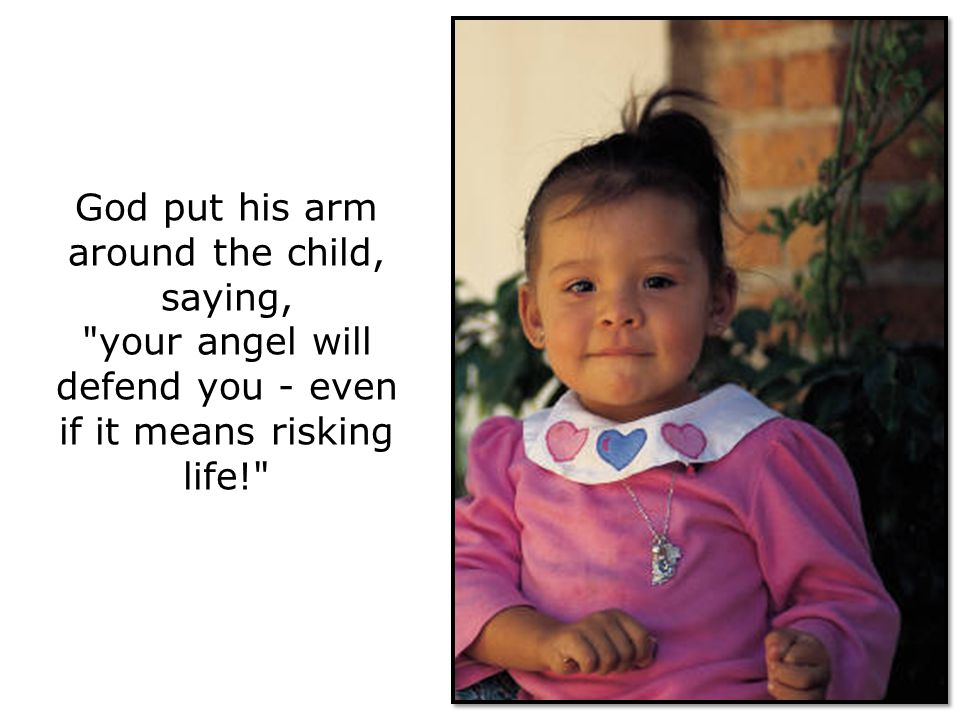 God put his arm around the child, saying,