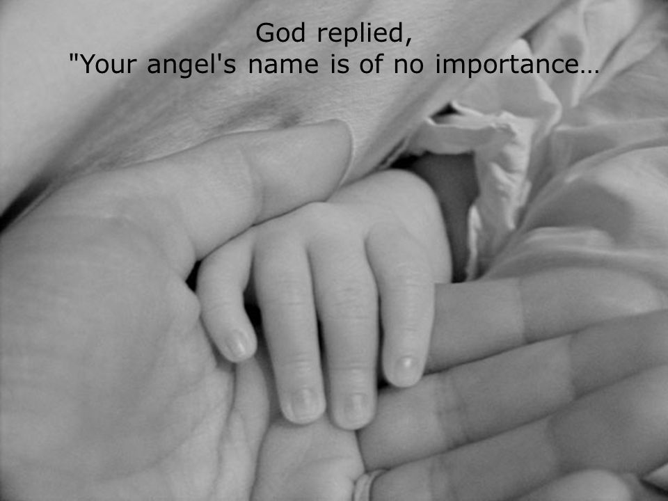 Your angel s name is of no importance…